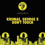 Kosmas, George X – Don't Touch