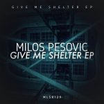 Milos Pesovic – Give Me Shelter [FLAC]