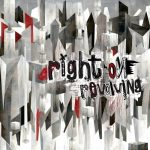 Right On – Revolving