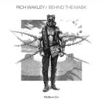 Rich Wakley – Behind The Mask