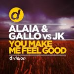 Alaia & Gallo – You Make Me Feel Good