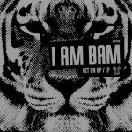 I Am Bam – Get On Up
