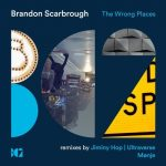 Brandon Scarbrough – The Wrong Places