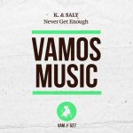 K. & Saly – Never Get Enough