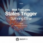 Woti Trela Pres. States Trigger – Spinning Ether