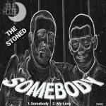 The Stoned – Somebody [FLAC]