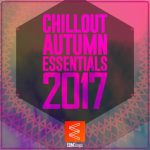 VA – Chillout Autumn Essentials 2017 [FLAC]