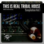 VA – This Is Real Tribal House, Vol. 1