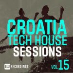 VA – Croatia Tech House Sessions, Vol. 15