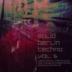 VA – Solid Berlin Techno, Vol. 5