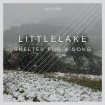 Littlelake – Shelter for a Song