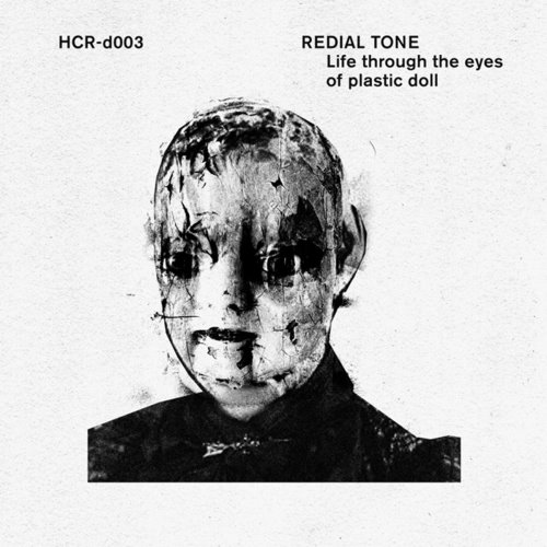 Redial Tone – Life Through The Eyes Of Plastic Doll