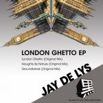 Jay de Lys – London Ghetto [Zippyshare – AIFF]