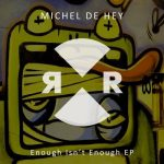 Michel De Hey – Enough Isn't Enough [Zippyshare – AIFF]