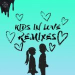Kygo – Kids in Love (Remixes)