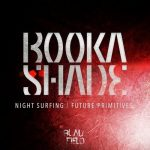 Booka Shade – Night Surfing / Future Primitives [AIFF]