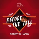 Robert R. Hardy – Before the Fall [AIFF]