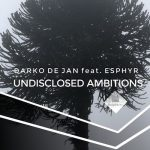 Darko De Jan, Esphyr – Undisclosed Ambitions [AIFF – Zippyshare]