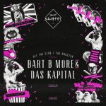 Bart B More, Das Kapital – Hit the Club / The Rooster [AIFF – Zippyshare]