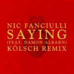 Nic Fanciulli, Damon Albarn – Saying (Feat. Damon Albarn) (Kolsch Remix) [AIFF – Zippyshare]