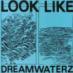 Look Like – Dreamwaterz