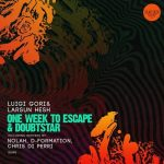 Luigi Gori, Larsun Hesh – One Week To Escape & Doubtsta [EXCLUSIVE] – [WAV – MEGA]