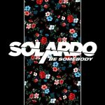 Solardo – Be Somebody (Extended Mix) [AIFF – MEGA]