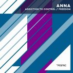 ANNA – Addiction To Control / Freedom [TR192]