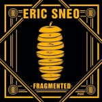 Eric Sneo – Fragmented