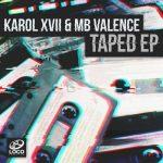 Karol XVII & MB Valence – Taped [AIFF – MEGA]