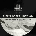 Bizen Lopez, Boy.An – From The Bright Side [LOW081]