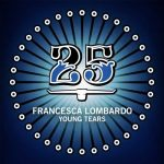 Francesca Lombardo – Young Tears