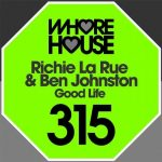 Richie La Rue, Ben Johnston – Good Life [HW315]