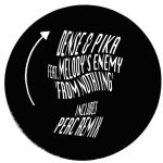 Dense & Pika, Melody's Enemy – From Nothing