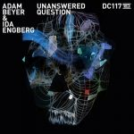 Adam Beyer, Ida Engberg – Unanswered Question