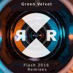 Green Velvet – Flash 2016 Remixes
