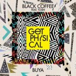 Black Coffee – Buya