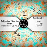 Collective Machine – Fouk Remixes Part II