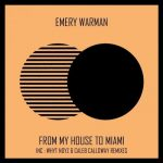 Emery Warman – From My House to Miami
