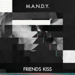 M.A.N.D.Y. – Friends Kiss