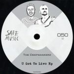 The Deepshakerz – U Got To Live