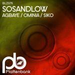 SOSANDLOW – Agbaye / Ominia / Siko