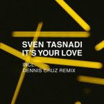 Sven Tasnadi – It's Your Love