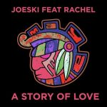 Joeski, Rachel – A Story Of Love
