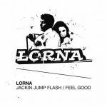 Lorna – Jackin Jump Flash / Feel Good