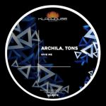 Archila, TONS – Give Me