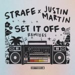 Strafe – Set It Off (Justin Martin Remixes)