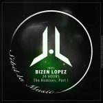 Bizen Lopez – 24 Hours, The Remixes, Pt. 1