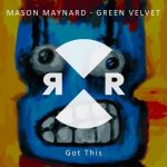 Green Velvet, Mason Maynard – Got This