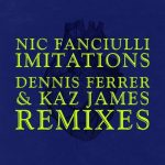 Nic Fanciulli – Imitations (Remixes)